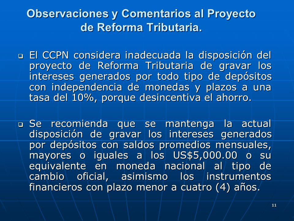 11 Observaciones y Comentarios al Proyecto de Reforma Tributaria. El CCPN considera inadecuada la disposición del proyecto de Reforma Tributaria de gr