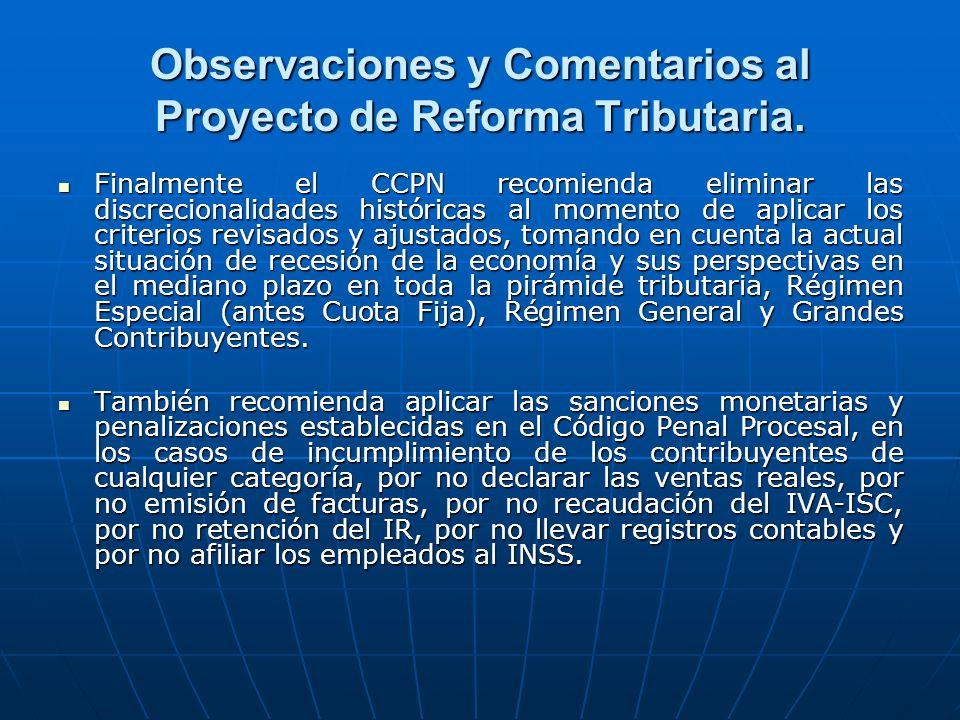 Observaciones y Comentarios al Proyecto de Reforma Tributaria. Finalmente el CCPN recomienda eliminar las discrecionalidades históricas al momento de