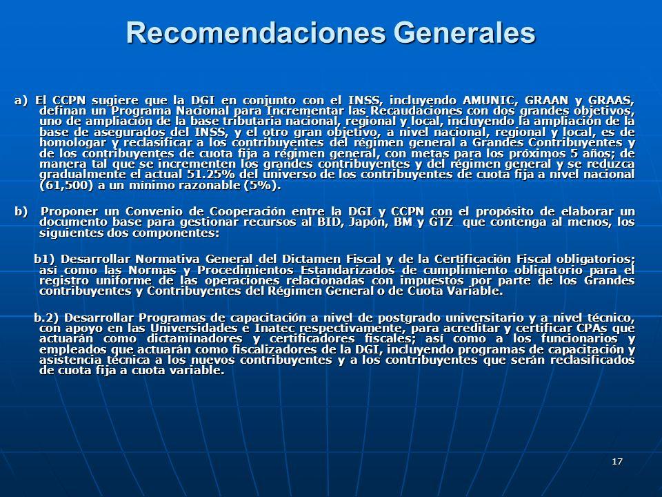 17 Recomendaciones Generales a) El CCPN sugiere que la DGI en conjunto con el INSS, incluyendo AMUNIC, GRAAN y GRAAS, definan un Programa Nacional par