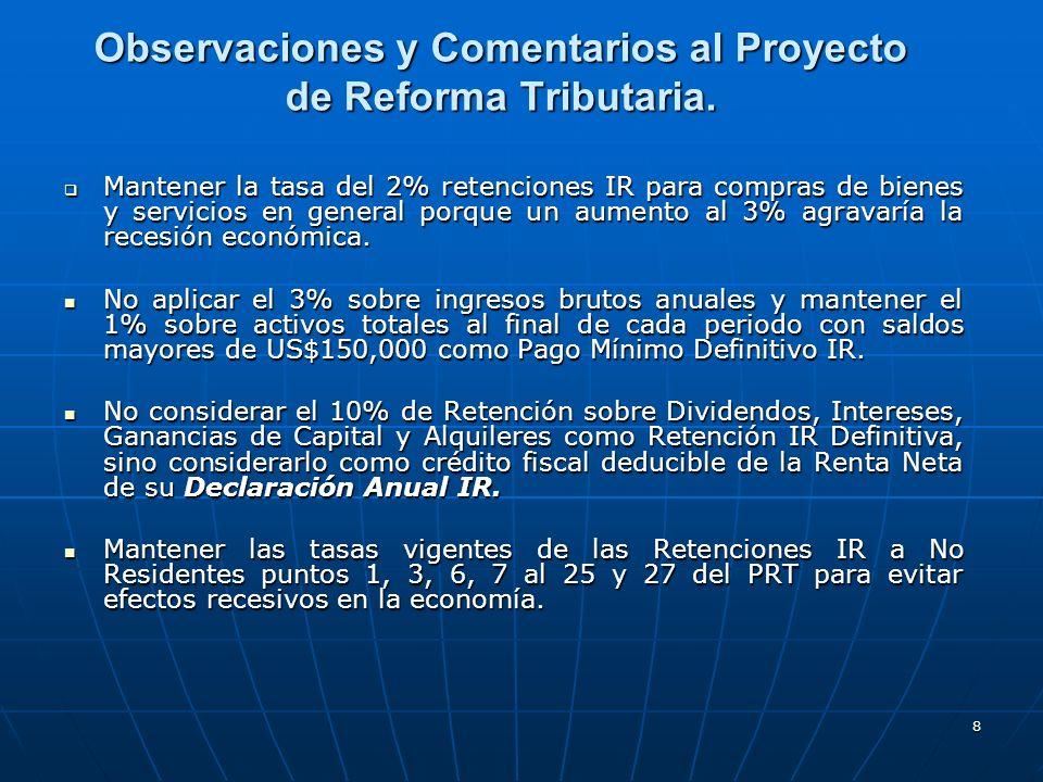 8 Observaciones y Comentarios al Proyecto de Reforma Tributaria. Mantener la tasa del 2% retenciones IR para compras de bienes y servicios en general