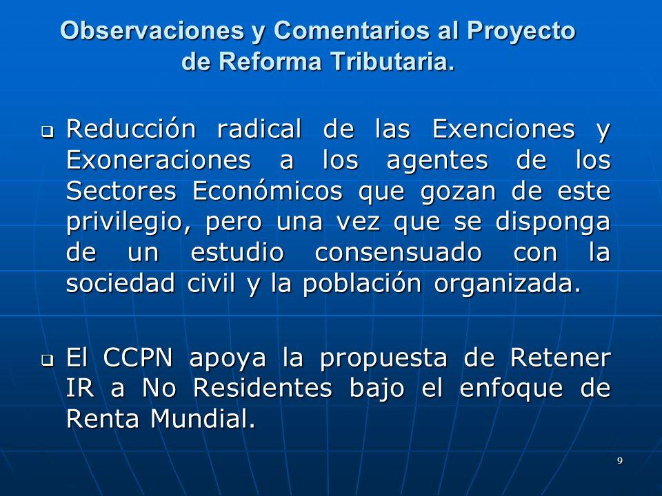 9 Observaciones y Comentarios al Proyecto de Reforma Tributaria. Reducción radical de las Exenciones y Exoneraciones a los agentes de los Sectores Eco