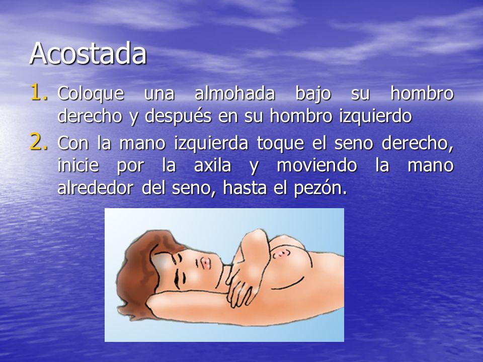 Acostada 1.Coloque una almohada bajo su hombro derecho y después en su hombro izquierdo 2.