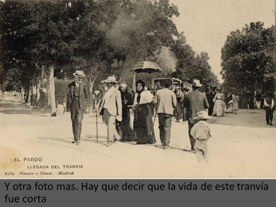 Otra foto mas del tranvía de El Pardo.