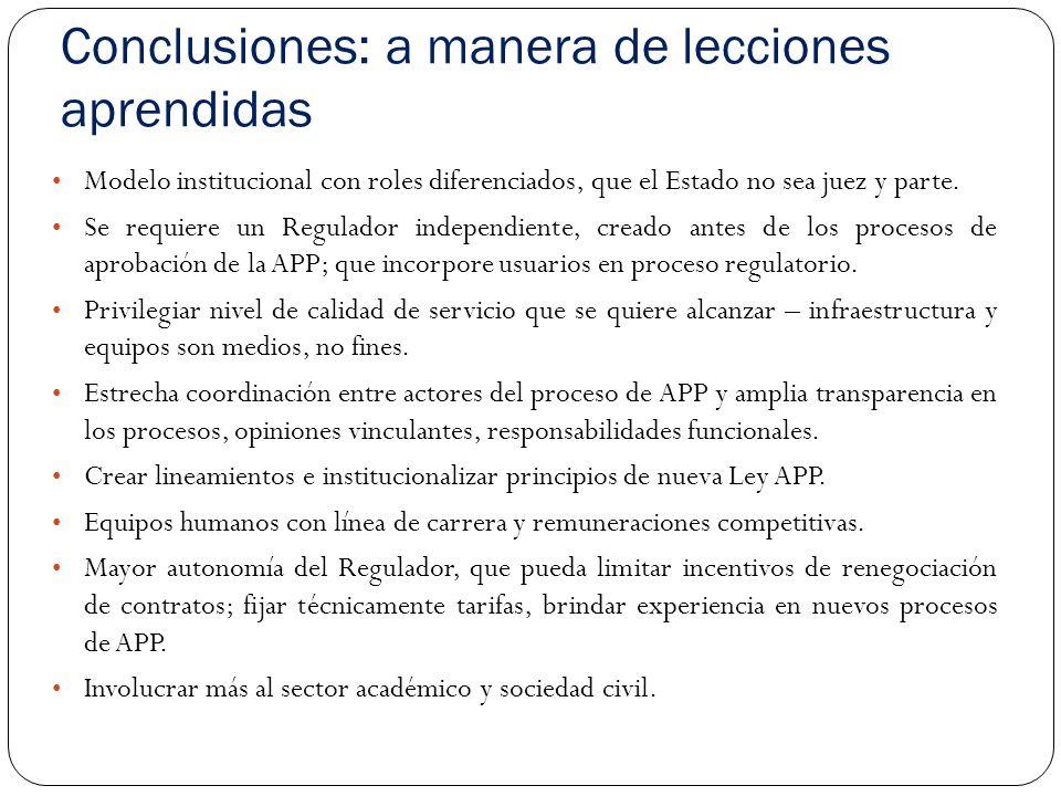 Conclusiones: a manera de lecciones aprendidas Modelo institucional con roles diferenciados, que el Estado no sea juez y parte.