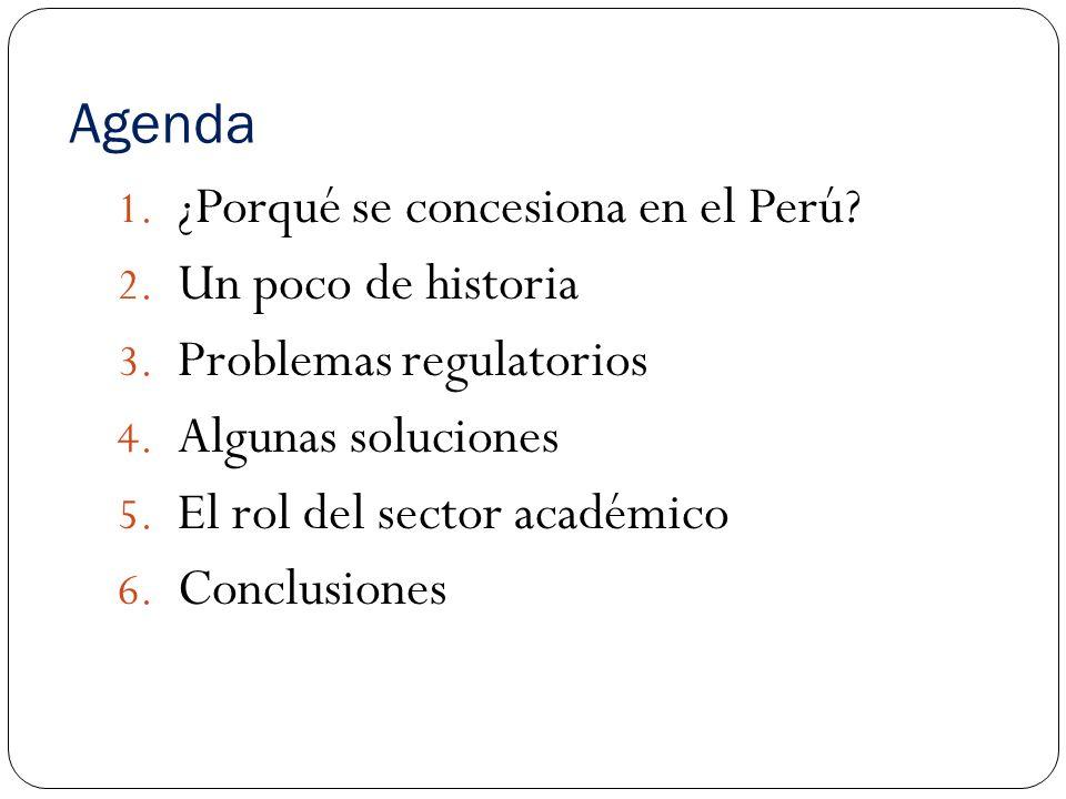 Agenda 1.¿Porqué se concesiona en el Perú. 2. Un poco de historia 3.