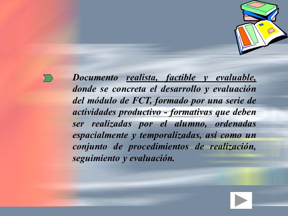 Documento realista, factible y evaluable, donde se concreta el desarrollo y evaluación del módulo de FCT, formado por una serie de actividades product