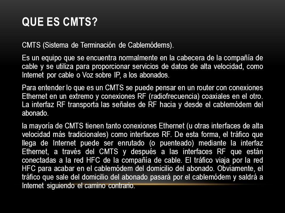 QUE ES CMTS.CMTS (Sistema de Terminación de Cablemódems).