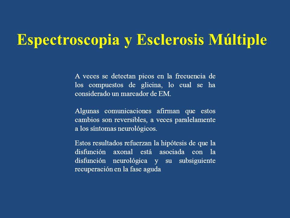 Espectroscopia y Esclerosis Múltiple En las placas crónicas, se observa reducción persistente del NAA no solo en las placas sino también en zonas adyacentes de apariencia normal, lo cual guarda gran correlación con la gravedad de la incapacidad en los pacientes.
