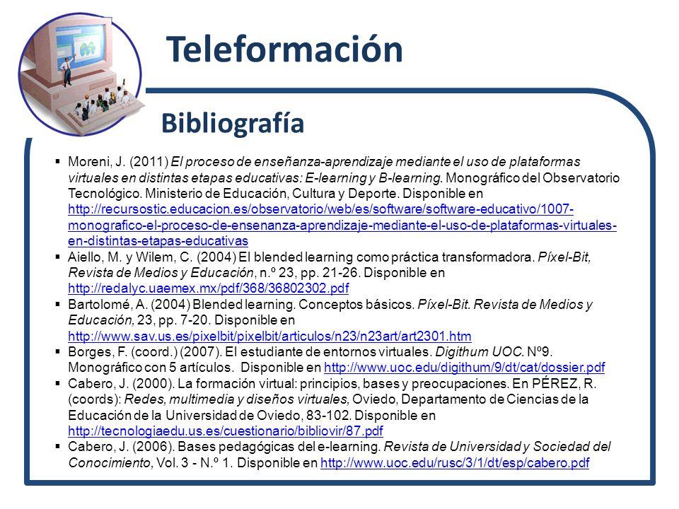 Teleformación Moreni, J. (2011) El proceso de enseñanza-aprendizaje mediante el uso de plataformas virtuales en distintas etapas educativas: E-learnin