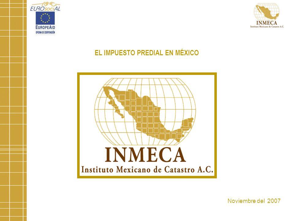 EL IMPUESTO PREDIAL EN MÉXICO Noviembre del 2007
