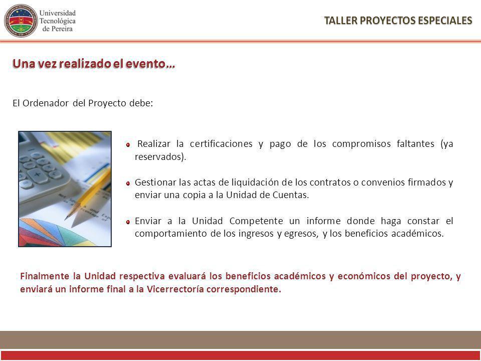 TALLER PROYECTOS ESPECIALES Realizar la certificaciones y pago de los compromisos faltantes (ya reservados).