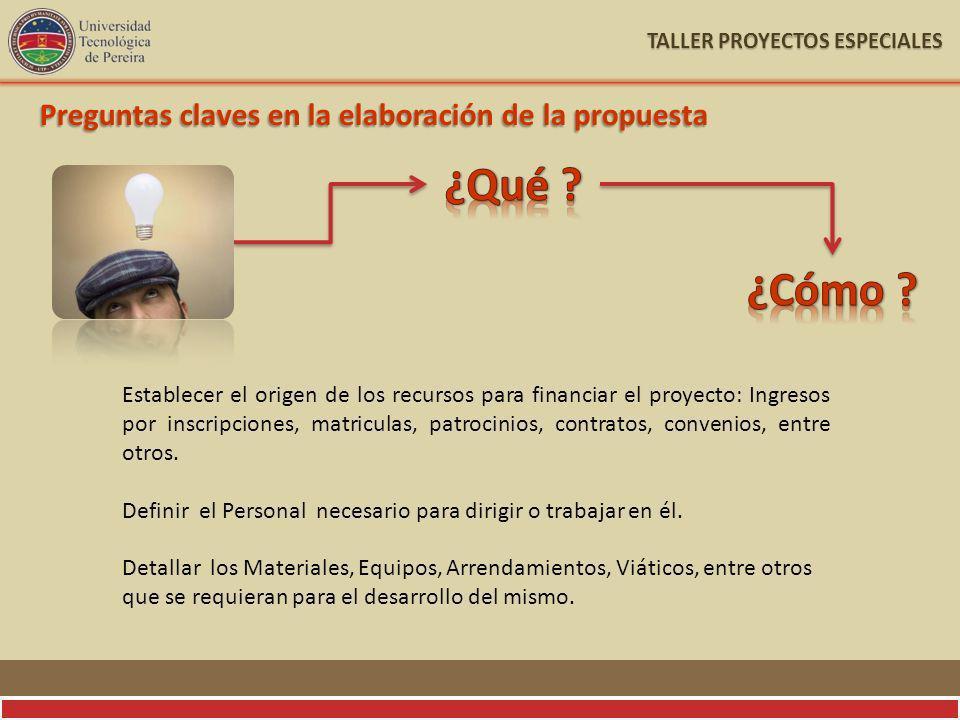 Establecer el origen de los recursos para financiar el proyecto: Ingresos por inscripciones, matriculas, patrocinios, contratos, convenios, entre otros.