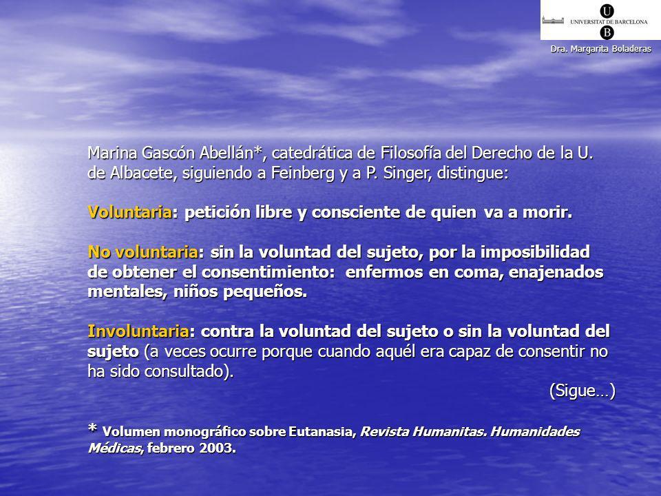 Dra. Margarita Boladeras Marina Gascón Abellán*, catedrática de Filosofía del Derecho de la U. de Albacete, siguiendo a Feinberg y a P. Singer, distin