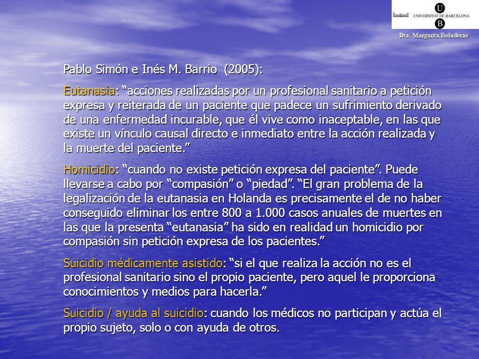 Dra. Margarita Boladeras Pablo Simón e Inés M. Barrio (2005): Eutanasia: acciones realizadas por un profesional sanitario a petición expresa y reitera