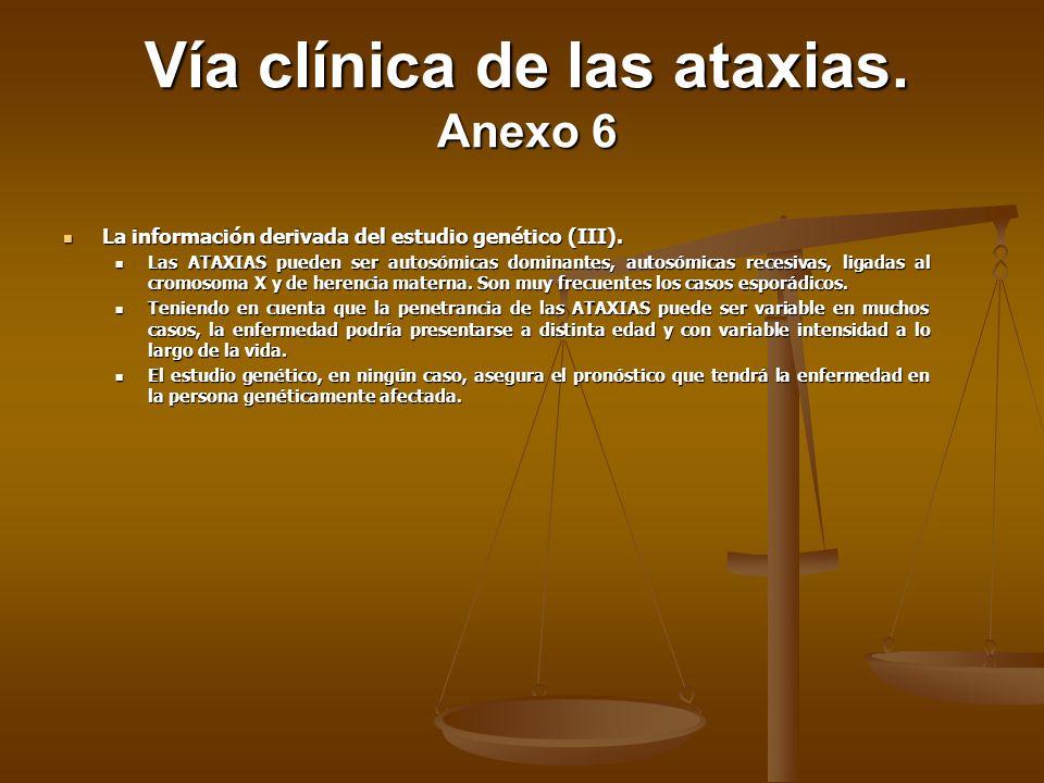 La información derivada del estudio genético (III). La información derivada del estudio genético (III). Las ATAXIAS pueden ser autosómicas dominantes,