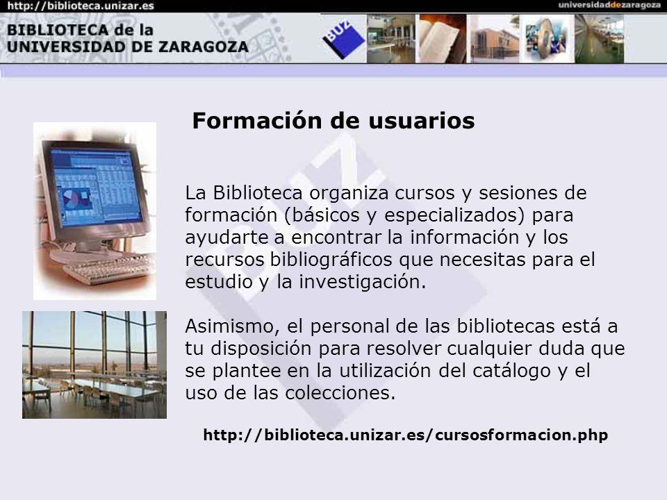 Formación de usuarios La Biblioteca organiza cursos y sesiones de formación (básicos y especializados) para ayudarte a encontrar la información y los recursos bibliográficos que necesitas para el estudio y la investigación.