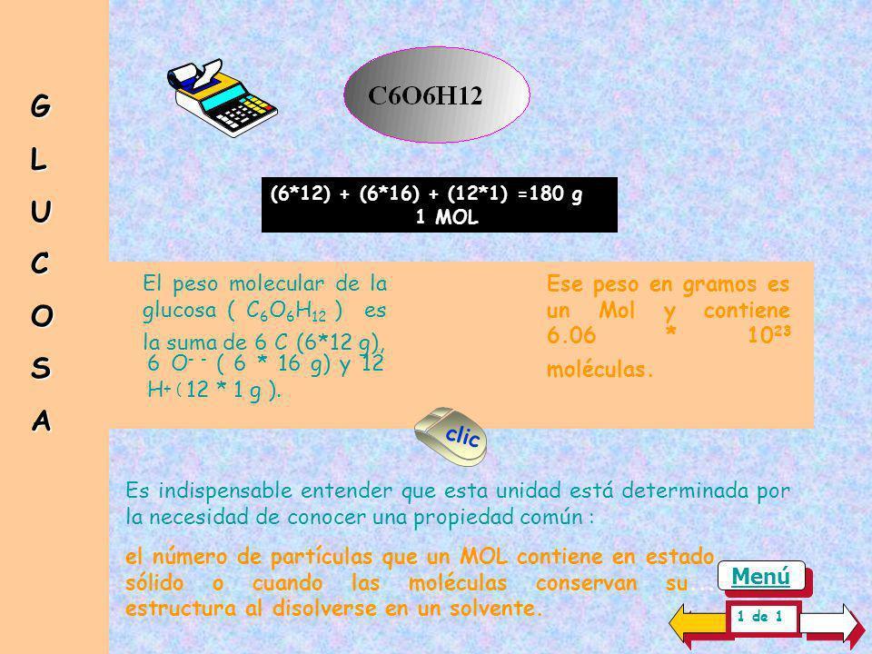 El peso molecular del agua (H 2 O) es la suma de dos H + (2 g) 1*(2) + 16=18 g 1 MOL y un O -`- (16 g). Ese peso de 18 gramos es un Mol y contiene 6.0