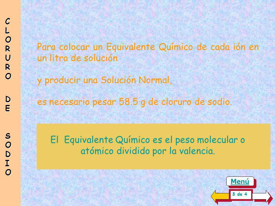 Al definir el Equivalente Químico ( peso molecular o atómico dividido por su valencia ) se conocen las cantidades exactas necesarias para la combinaci