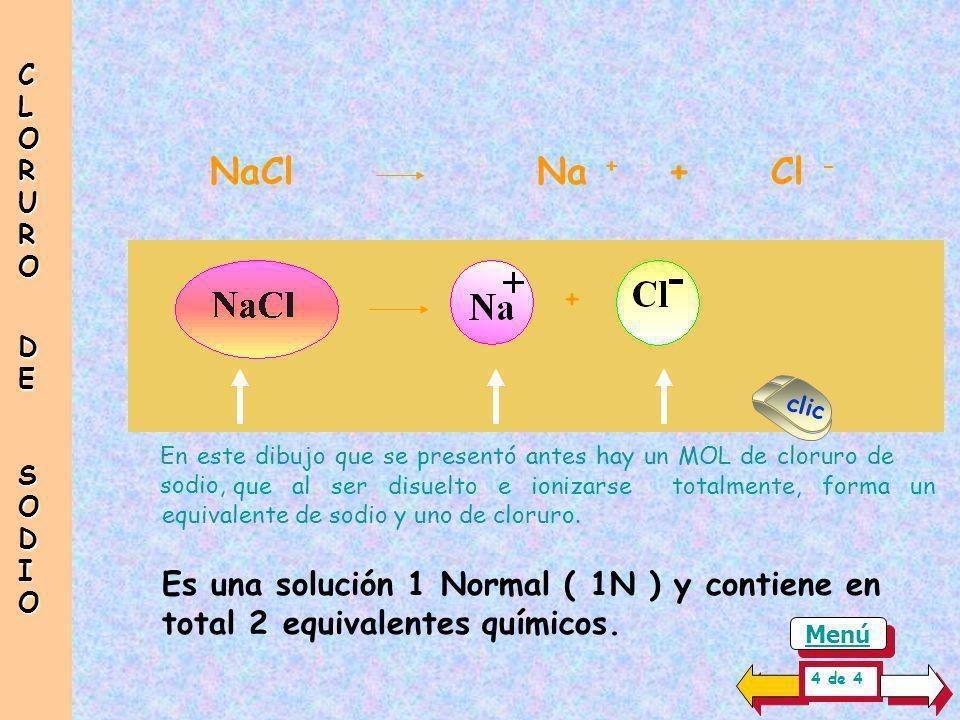 Para colocar un Equivalente Químico de cada ión en un litro de solución y producir una Solución Normal, es necesario pesar 58.5 g de cloruro de sodio.
