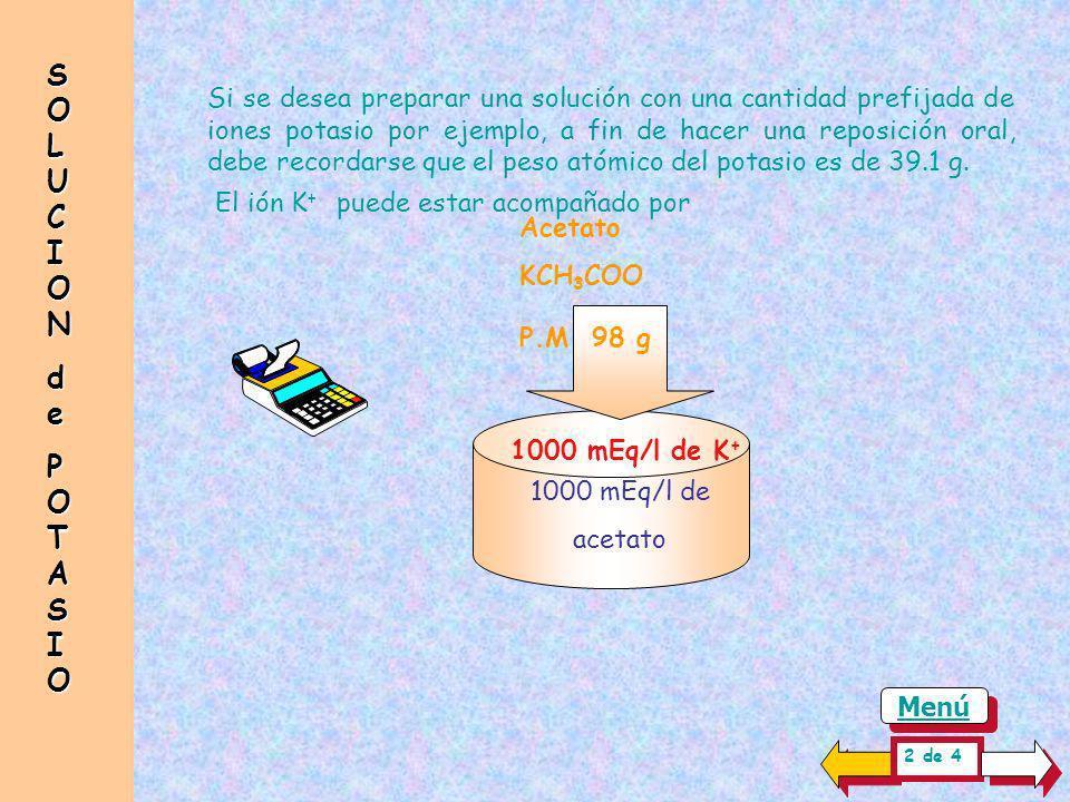 SOLUCIONSOLUCIONdedePOTASIOPOTASIOSOLUCIONSOLUCIONdedePOTASIOPOTASIO Si se desea preparar una solución con una cantidad prefijada de iones potasio ( K