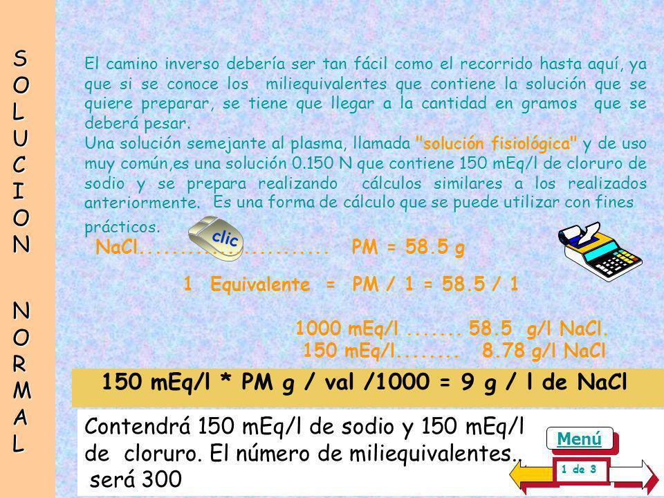 No es difícil concluir que se pueden preparar soluciones con 1000 mEq / l del ión K + o 1 mEq / ml de K + colocando los diferentes pesos moleculares e