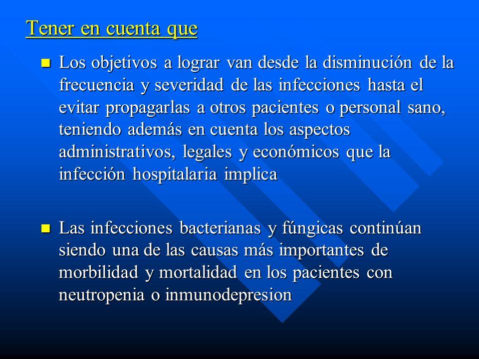 Como evitar estas Infecciones Evitar la lesión de las barreras corporales: Evitar la lesión de las barreras corporales: –Punciones venosas, catéteres intravenosos, sondas urinarias.