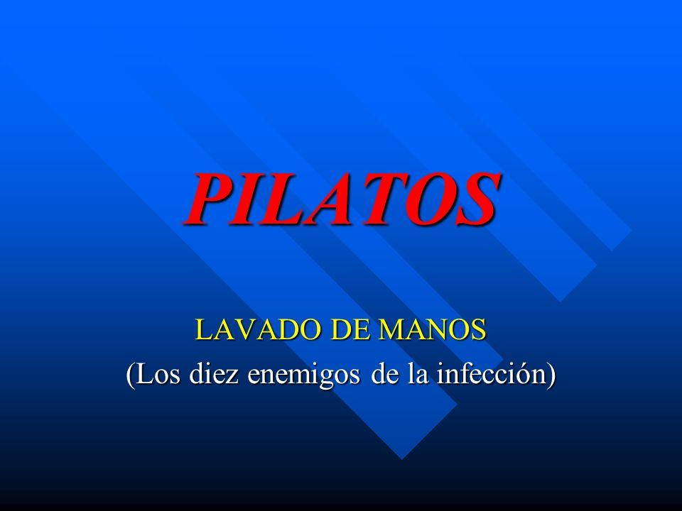 PILATOS LAVADO DE MANOS (Los diez enemigos de la infección)