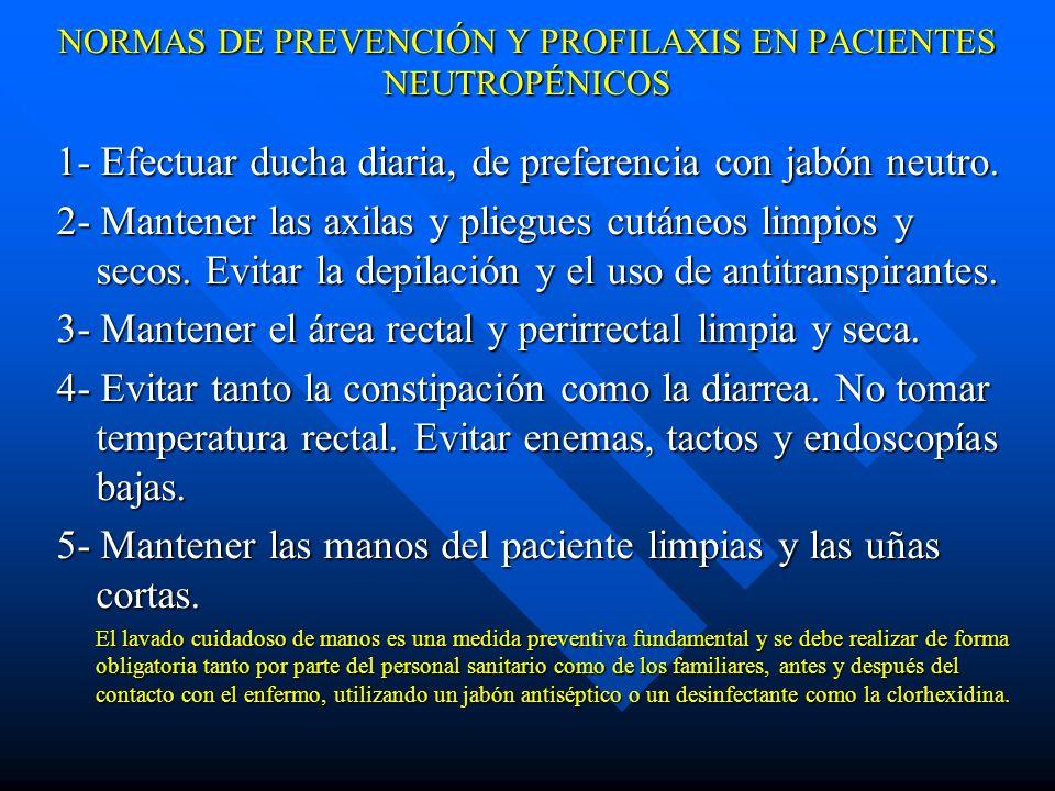 NORMAS DE PREVENCIÓN Y PROFILAXIS EN PACIENTES NEUTROPÉNICOS 6- Internación en habitación individual con baño exclusivo.