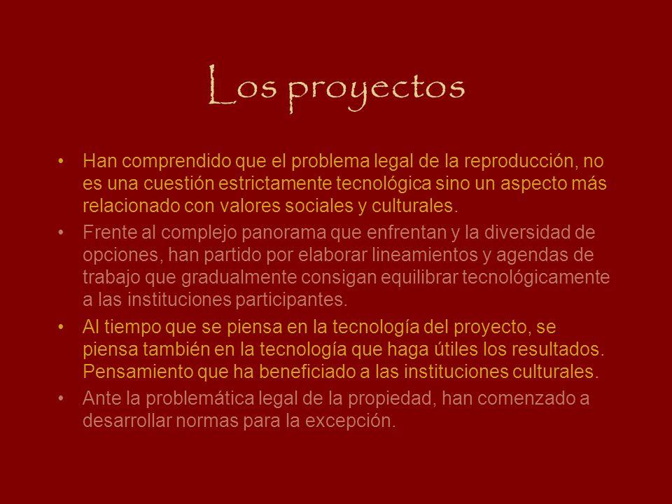 Los proyectos Han comprendido que el problema legal de la reproducción, no es una cuestión estrictamente tecnológica sino un aspecto más relacionado c