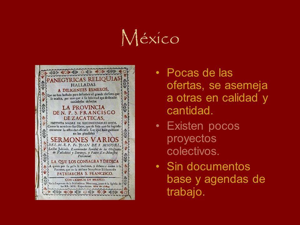 México Pocas de las ofertas, se asemeja a otras en calidad y cantidad. Existen pocos proyectos colectivos. Sin documentos base y agendas de trabajo.
