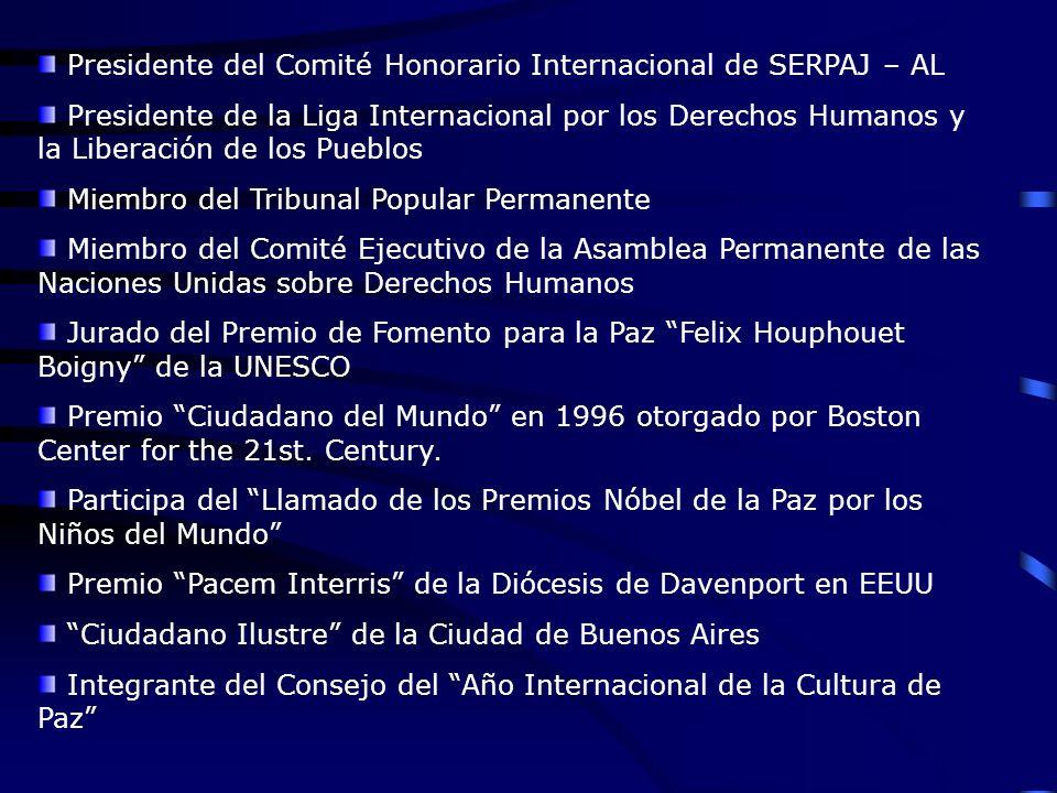 Presidente del Comité Honorario Internacional de SERPAJ – AL Presidente de la Liga Internacional por los Derechos Humanos y la Liberación de los Puebl