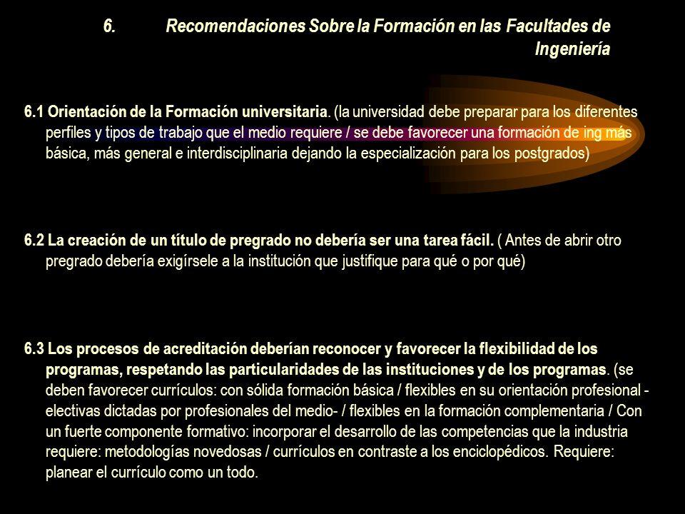 6.Recomendaciones Sobre la Formación en las Facultades de Ingeniería 6.1 Orientación de la Formación universitaria.
