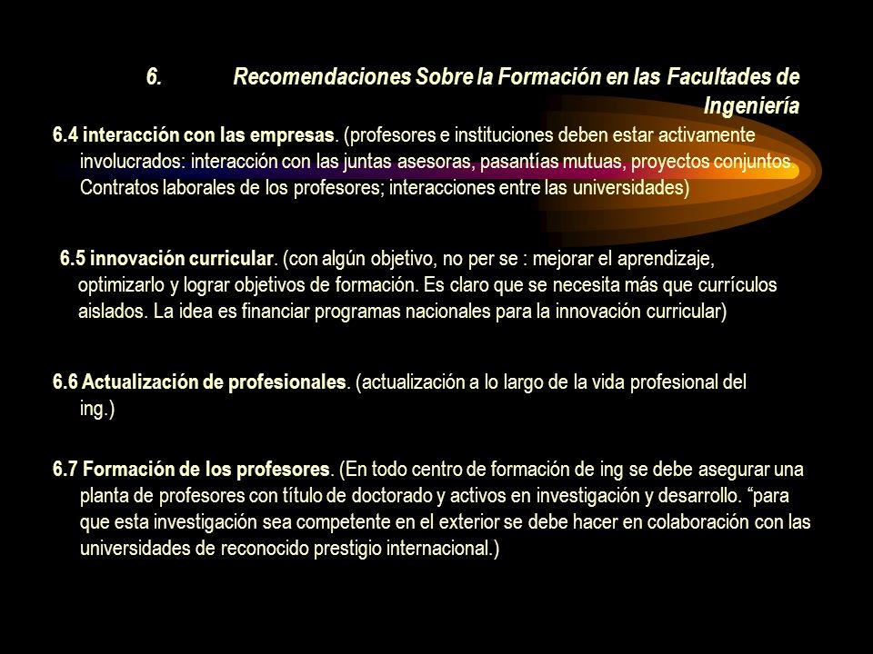 6.Recomendaciones Sobre la Formación en las Facultades de Ingeniería 6.4 interacción con las empresas.