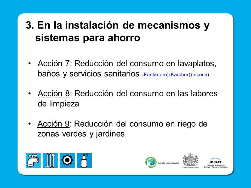 3. En la instalación de mecanismos y sistemas para ahorro Acción 7: Reducción del consumo en lavaplatos, baños y servicios sanitarios (Fontanero) (Kar
