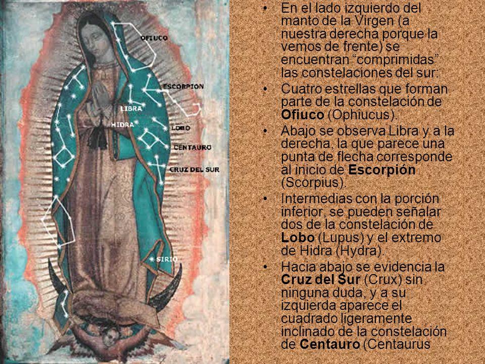 En el lado izquierdo del manto de la Virgen (a nuestra derecha porque la vemos de frente) se encuentran comprimidas las constelaciones del sur: Cuatro