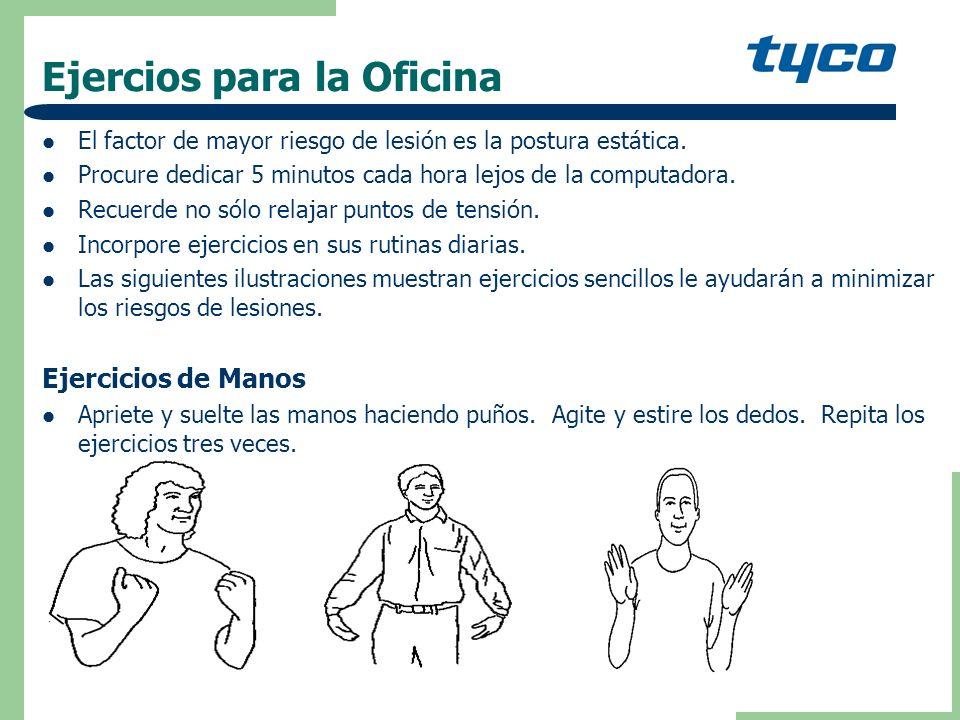 Ejercios para la Oficina El factor de mayor riesgo de lesión es la postura estática.