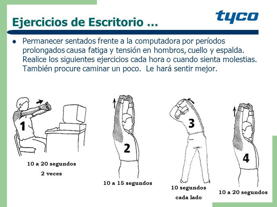 Ejercicios de Escritorio … Permanecer sentados frente a la computadora por períodos prolongados causa fatiga y tensión en hombros, cuello y espalda.