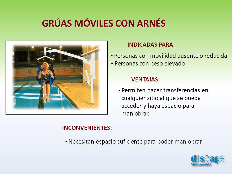 GRÚAS MÓVILES CON ARNÉS Personas con movilidad ausente o reducida Personas con peso elevado INDICADAS PARA: VENTAJAS: Permiten hacer transferencias en