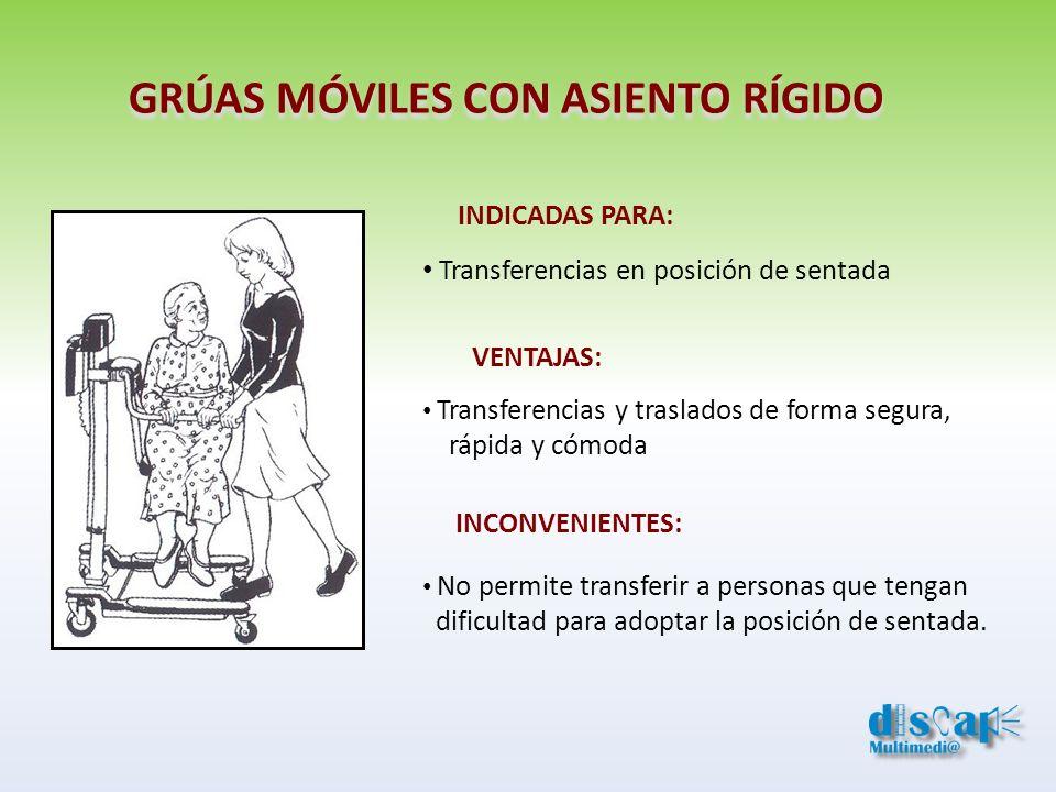 GRÚAS MÓVILES CON ASIENTO RÍGIDO INDICADAS PARA: Transferencias en posición de sentada VENTAJAS: Transferencias y traslados de forma segura, rápida y