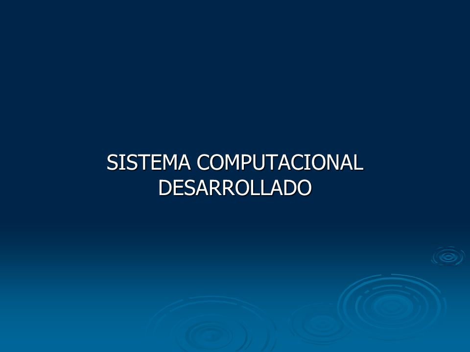 SISTEMA COMPUTACIONAL DESARROLLADO