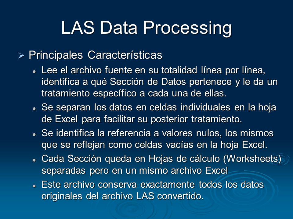 LAS Data Processing Principales Características Principales Características Lee el archivo fuente en su totalidad línea por línea, identifica a qué Se