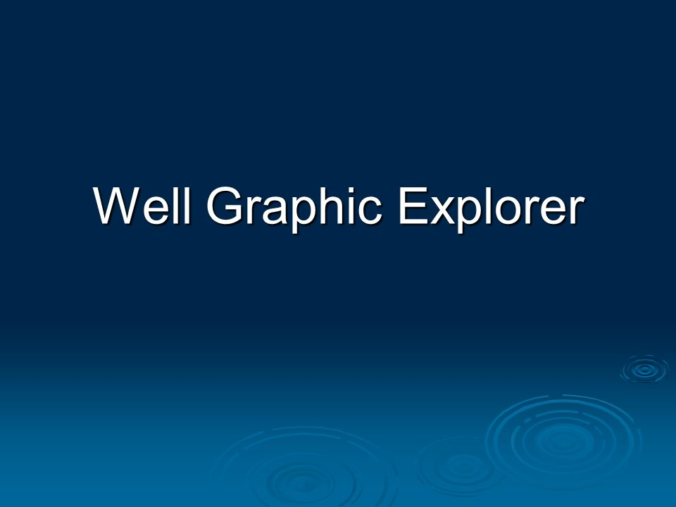 Well Graphic Explorer