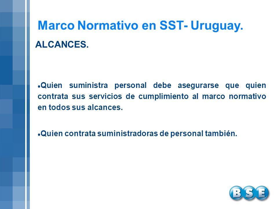 Marco Normativo en SST- Uruguay. Quien suministra personal debe asegurarse que quien contrata sus servicios de cumplimiento al marco normativo en todo