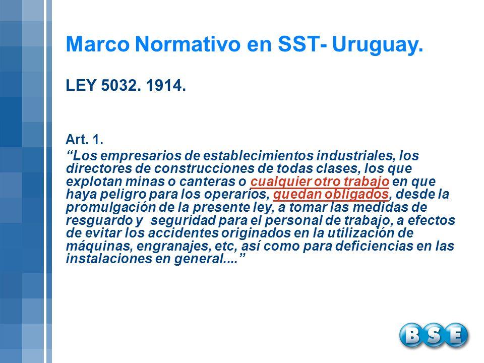 Marco Normativo en SST- Uruguay. Art. 1. Los empresarios de establecimientos industriales, los directores de construcciones de todas clases, los que e