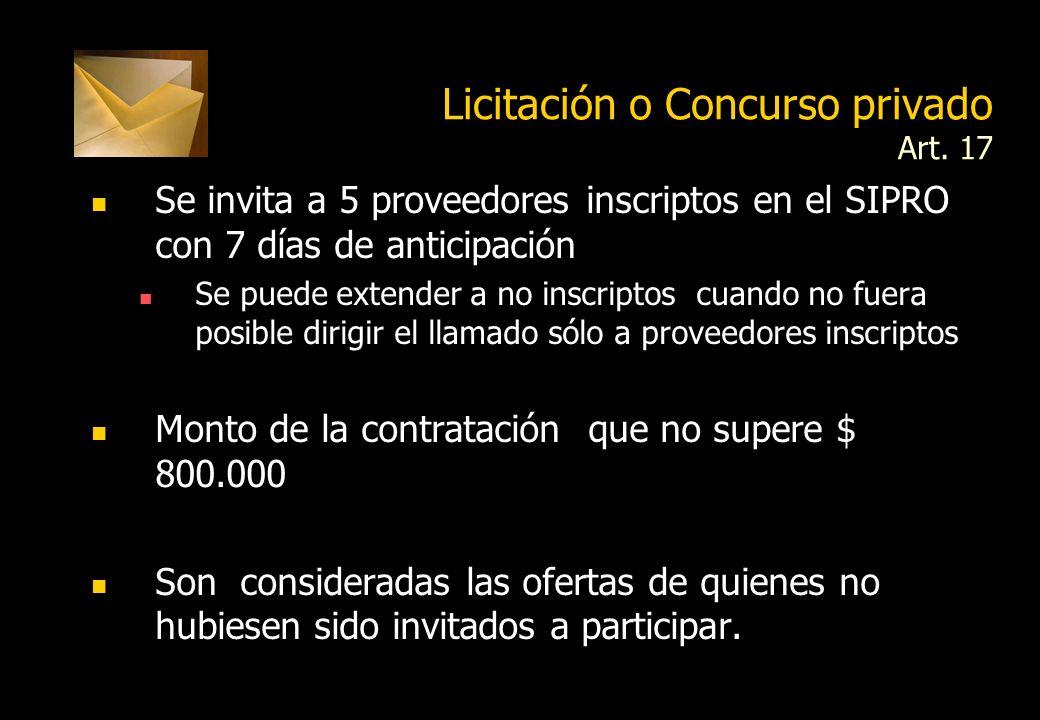 Subasta pública Art. 16 Cualquiera fuere el monto estimado del contrato Puede ser aplicada en los siguientes casos: Compra de bienes muebles, inmueble