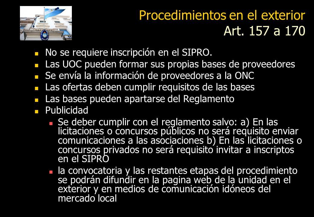 Procedimientos en el exterior Art. 157 a 170 COMPETENCIA La máxima autoridad de la jurisdicción o entidad que realizara procedimientos en el exterior,