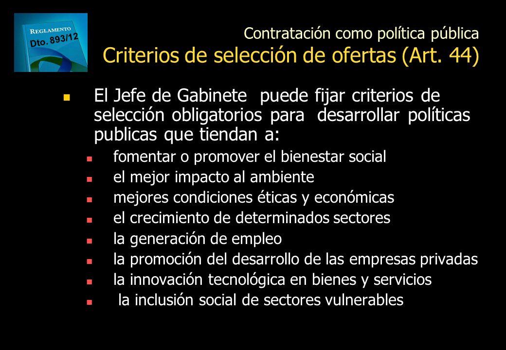 Contratación como política pública Fomento a las Exportaciones Art. 5º Dto. 893/12 PREFERENCIAS A EXPORTADORES Se los adjudicara cuando su precio sea