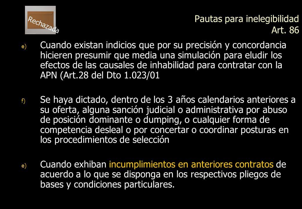 Ofertas Pautas para inelegibilidad Art. 86 Cuando por información de bases de datos u otras fuentes: a) Pueda presumirse que el oferente es una contin