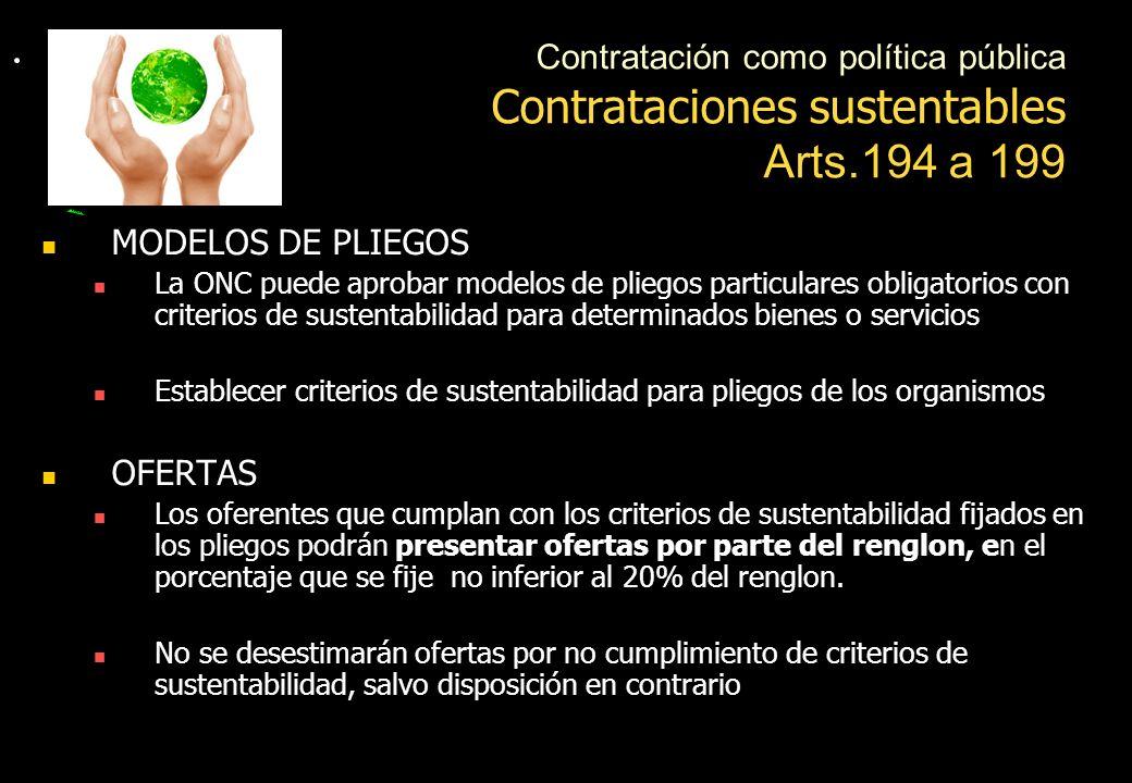 Contratación como política pública Criterios de selección de ofertas (Art. 44) El Jefe de Gabinete puede fijar criterios de selección obligatorios par