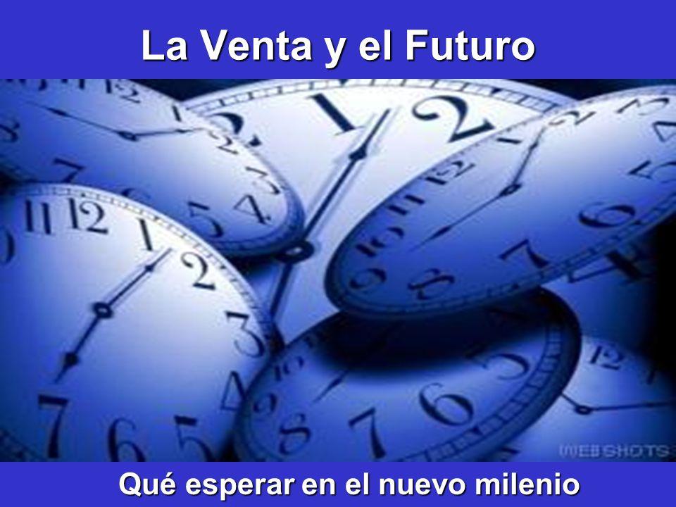 La Venta y el Futuro Qué esperar en el nuevo milenio